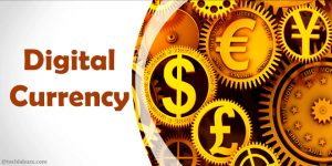 What is Digital Currency? How Digital Currency works?