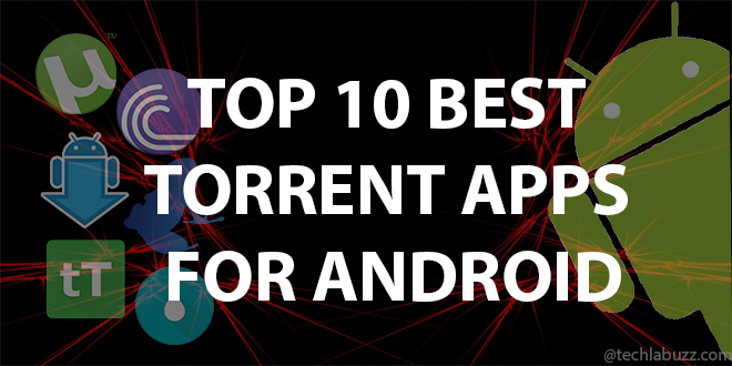 Top 10 best torrent apps for Android