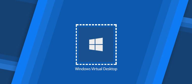 "Windows Virtual Desktop is ""feature complete"""