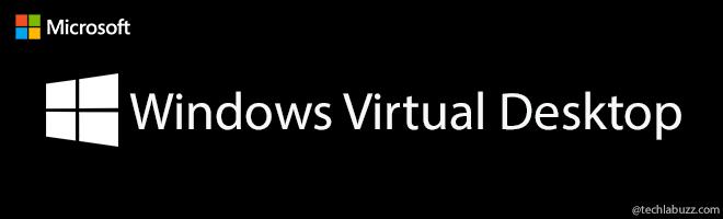 Windows Virtual Desktop is feature complete