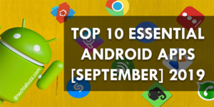 Top 10 essential Android apps [September 2019]