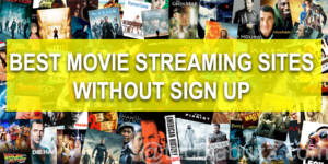 Top 7 best movie streaming sites no sign up