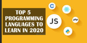 Top 5 Programming Languages to learn in 2020 to get highly paid jobs