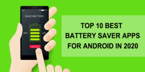 Top 10 best battery saver apps on Android 2020