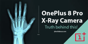 OnePlus 8 Pro X-Ray Camera: Does OnePlus 8 Pro have an X-Ray camera?