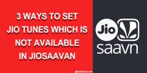 Set as Jio tune option not available in JioSaavan