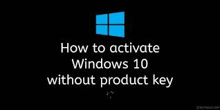 How to activate windows 10 without key 2020 techlabuzz