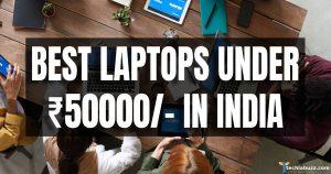 Best Laptops under 50000 rupees Amazon, Flipkart Sale