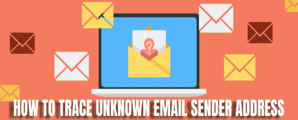 how to trace unknown email sender